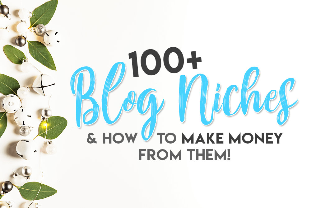 A List of 100+ Best Blog Niches