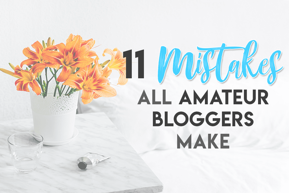 Amateur Blogging Mistakes