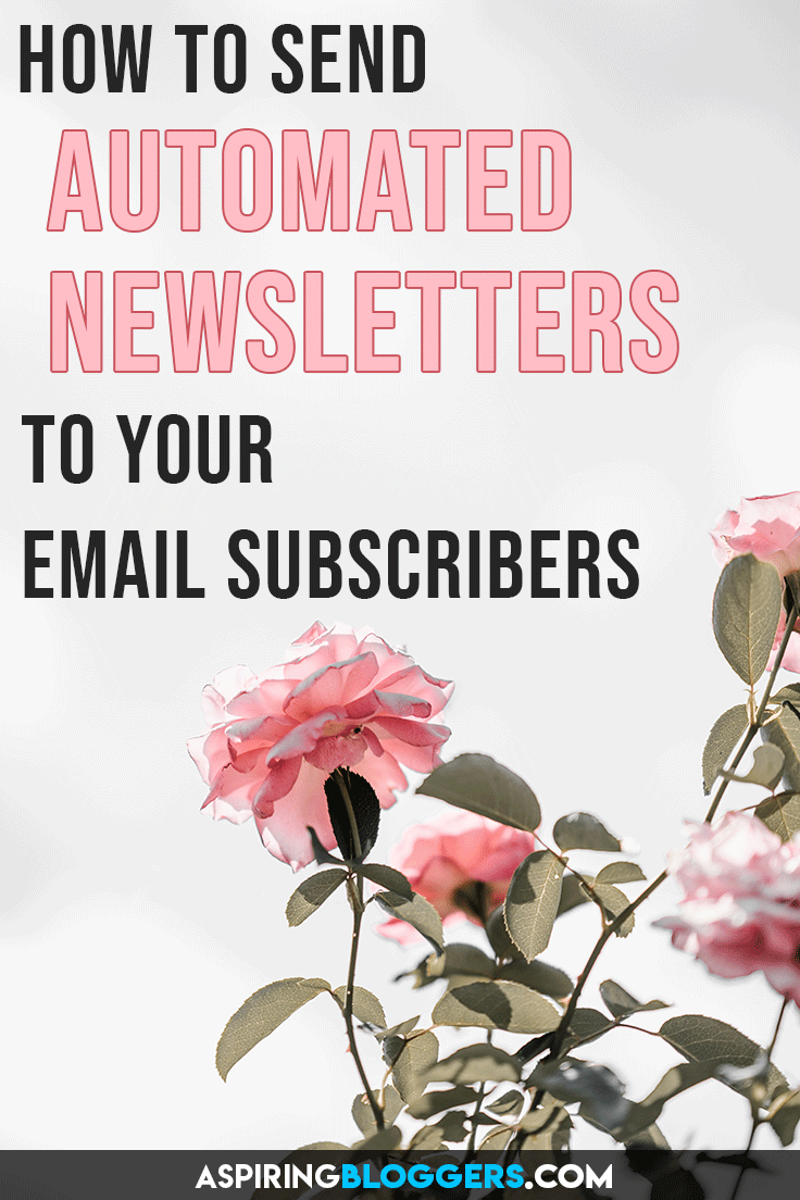 How to send automated newsletters to your email subscribers. Email marketing tips, newsletter tips, grow email list. #emailmarketing #bloggingtips #wordpress