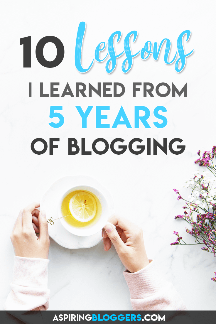10 Important Lessons I Learned From 5 Years of Blogging