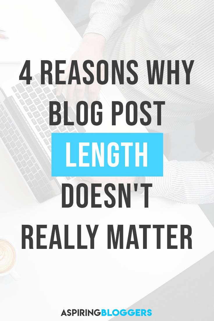 4 Reasons Why Blog Post Length Doesn't Really Matter For SEO