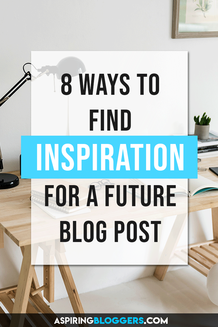 8 Ways to Find Your Blogging Inspiration