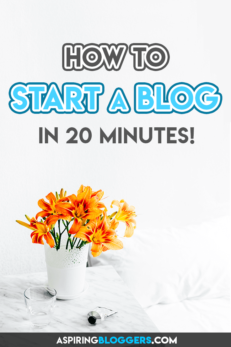 How to Start a Blog in Just 20 Minutes! 2020 Guide